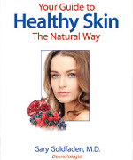 Your Guide to Healthy Skin the Natural Way by Dr. Gary GoldFaden